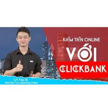 KHÓA HỌC .KIẾM TIỀN ONLINE VỚI CLICKBANK - UNI00011