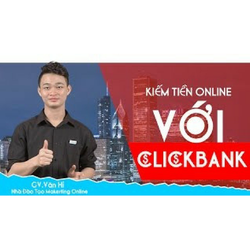 KHÓA HỌC .KIẾM TIỀN ONLINE VỚI CLICKBANK