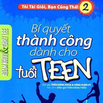 Tôi Tài Giỏi Bạn Cũng Thế 2 - Bí Quyết Thành Công Dành Cho Tuổi Teen -...