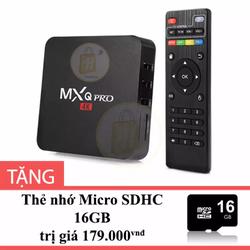 Android TV Box MXQ Pro 4K  tặng Thẻ nhớ Micro SD 16GB