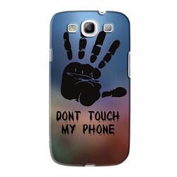 Ôp lưng Samsung Galaxy S3 - Dont Touch My Phone