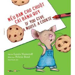 Nếu Bạn Cho Chuột Cái Bánh Quy - Song Ngữ Của Laura Numeroff