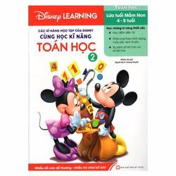 Disney Learning - Cùng học Kỹ năng Toán học - Tập 2 - Nhiều tác giả