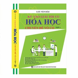 Kỹ xảo giải tối ưu Hóa học - Chuyên đề vô cơ - Tập 1 - Lưu Văn Dầu