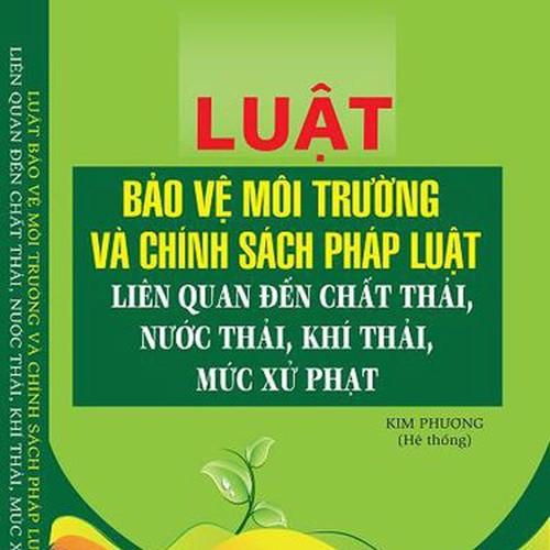 Luật bảo vệ môi trường  và chính sách pháp luật liên quan - 4264554 , 5585242 , 15_5585242 , 350000 , Luat-bao-ve-moi-truong-va-chinh-sach-phap-luat-lien-quan-15_5585242 , sendo.vn , Luật bảo vệ môi trường  và chính sách pháp luật liên quan
