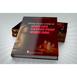 Những Câu Chuyện Có Thật Về Nhân Quả Và Phật Pháp Nhiệm Màu