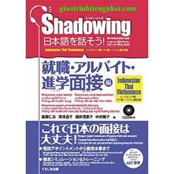 Shadowing Phỏng vấn tuyển dụng – Bản Nhật Việt Kèm CD