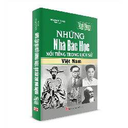 Sách Lịch Sử - Những nhà Bác Học nổi tiếng trong Lịch Sử Việt Nam