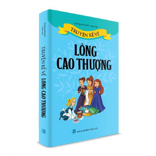 Sách Thiếu Nhi - Truyện kể về Lòng Cao Thượng - 7808456 , 6412003 , 15_6412003 , 52000 , Sach-Thieu-Nhi-Truyen-ke-ve-Long-Cao-Thuong-15_6412003 , sendo.vn , Sách Thiếu Nhi - Truyện kể về Lòng Cao Thượng