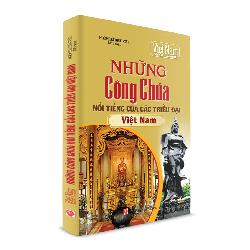 Sách Lịch Sử - Những Công Chúa nổi tiếng của các Triều Đại Việt Nam