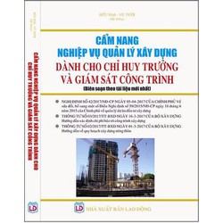 Cẩm nang nghiệp vụ quản lý xây dựng dành cho chỉ huy trưởng , giám sát