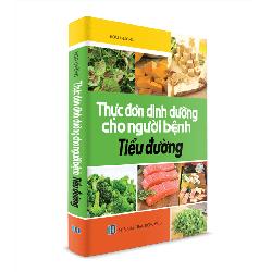Sách Y Học - Thực đơn dinh dưỡng cho người bệnh Tiểu Đường
