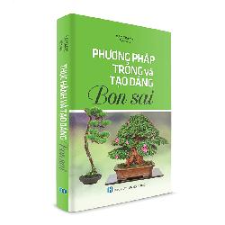 Phương pháp trồng và tạo dáng Bonsai