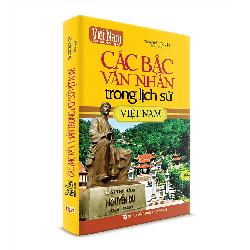 Sách Lịch Sử - Các bậc Văn Nhân trong lịch sử Việt Nam