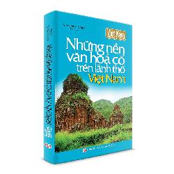 Sách Văn Hóa - Những nền văn hóa cổ trên lãnh thổ Việt Nam