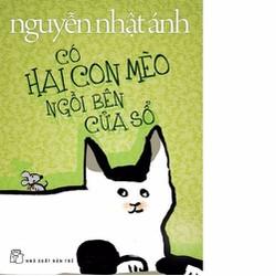 Nguyễn Nhật Ánh - Có Hai Con Mèo Ngồi Bên Cửa Sổ