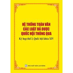 HỆ THỐNG TOÀN VĂN CÁC LUẬT ĐÃ ĐƯỢC QUỐC HỘI THÔNG QUA , khóa XIV