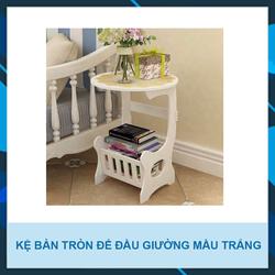 [ CLICK BUY ] - KỆ BÀN TRÒN ĐỂ ĐẦU GIƯỜNG MÀU TRẮNG