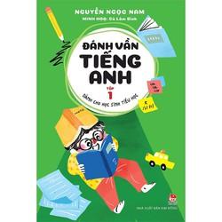 Đánh Vần Tiếng Anh - Dành Cho Học Sinh Tiểu Học - Tập 1