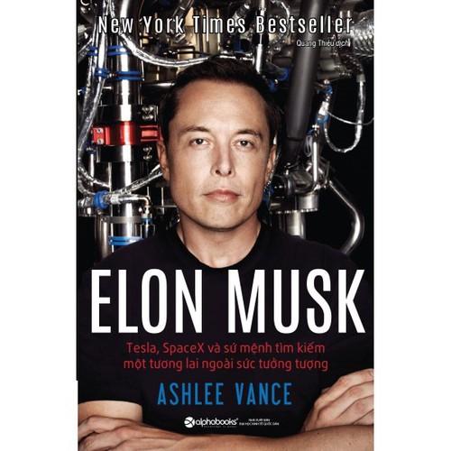 Elon Musk: Tesla, SpaceX Sứ Mệnh Tìm Kiếm Một Tương Lai  5.0 - 5801342 , 12282118 , 15_12282118 , 209000 , Elon-Musk-Tesla-SpaceX-Su-Menh-Tim-Kiem-Mot-Tuong-Lai-5.0-15_12282118 , sendo.vn , Elon Musk: Tesla, SpaceX Sứ Mệnh Tìm Kiếm Một Tương Lai  5.0