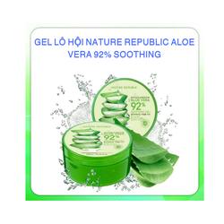 Gel Lô Hội Dưỡng Ẩm Đa Năng Nature 92 Republic Aloe Vera Xuất Xứ Hàn Quốc 300ml date 11.2019