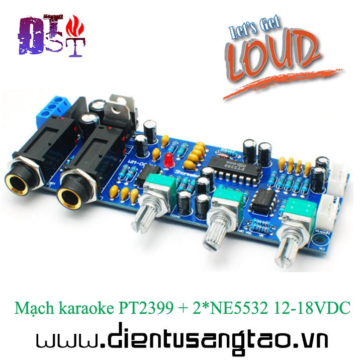 Mạch karaoke PT2399 + 2NE5532 12-18VDC
