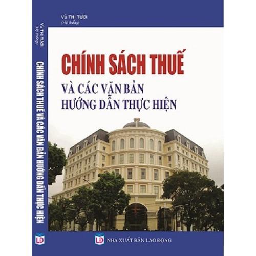 Chính sách thuế và các văn bản hướng dẫn thực hiện - 5634525 , 12063666 , 15_12063666 , 395000 , Chinh-sach-thue-va-cac-van-ban-huong-dan-thuc-hien-15_12063666 , sendo.vn , Chính sách thuế và các văn bản hướng dẫn thực hiện