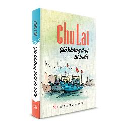 Sách Văn Học - Chu Lai - Gió không thổi từ biển