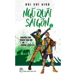 Sách Ngũ Quái Sài Gòn 03: Chuyện Của Thạch Sầu Đời Và Hoàng Lãng Tử