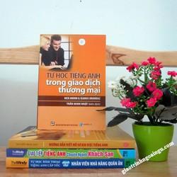 Sách Tự học tiếng Anh trong giao dịch thương mại