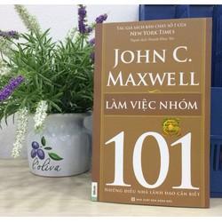 Làm Việc Nhóm 101 Những Điều Nhà Lãnh Đạo Cần Biết