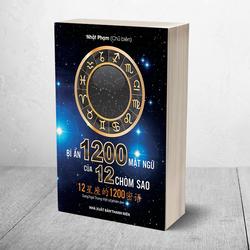 Bí ẩn 1200 Mật Ngữ của 12 Chòm Sao