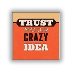 Tin ý tưởng điên rồ của bạn