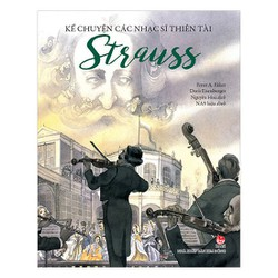 Kể Chuyện Các Nhạc Sĩ Thiên Tài - Strauss