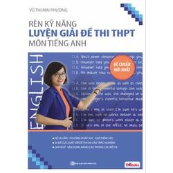 Rèn Kỹ Năng Luyện Giải Đề Thi THPT Môn Tiếng Anh - cô Mai Phương