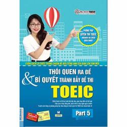Thói quen ra đề và bí quyết tránh bẫy đề thi Toeic part 5
