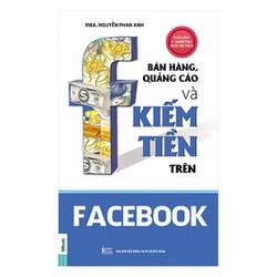 Bán hàng , quảng cáo và kiếm tiền trên facebook