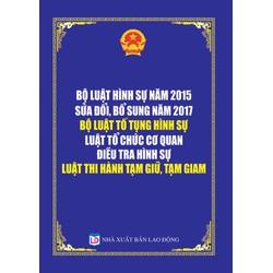 Bộ luật hình sự 2015, bổ sung năm 2017, bộ luật tố tụng hình sự