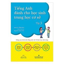 Tiếng Anh Dành Cho Học Sinh Trung Học Cơ Sở  Tập 3