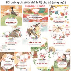 Trọn bộ 10 cuốn sách song ngữ Bồi dưỡng chỉ số tài chính FQ cho bé