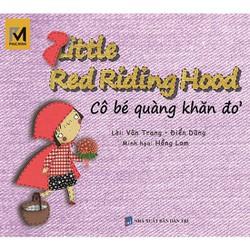 Sách song ngữ Việt Anh- Cô bé quàng khăn đỏ - Little Red Riding Hood