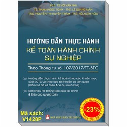 HƯỚNG DẪN THỰC HÀNH KẾ TOÁN HCSN Theo THÔNG TƯ 107-2017
