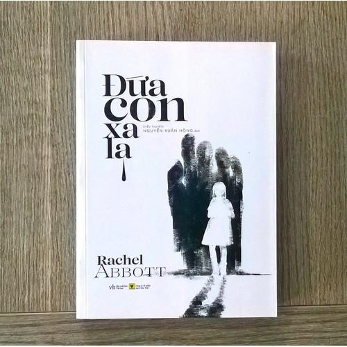 Sách Đứa con xa lạ của Rachel Abbott - 5725649 , 9699000 , 15_9699000 , 100000 , Sach-Dua-con-xa-la-cua-Rachel-Abbott-15_9699000 , sendo.vn , Sách Đứa con xa lạ của Rachel Abbott