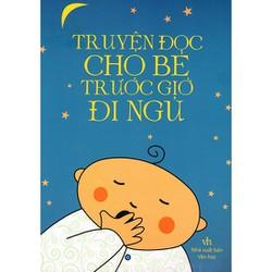Sách Truyện đọc cho bé trước giờ đi ngủ