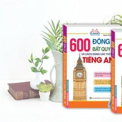Sách 600 ĐỘNG TỪ BẤT QUY TẮC VÀ CÁCH DÙNG CÁC THÌ TRONG TIẾNG ANH