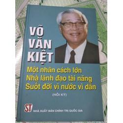 Võ Văn Kiệt - Một nhân cách lớn nhà lãnh đạo tài năng