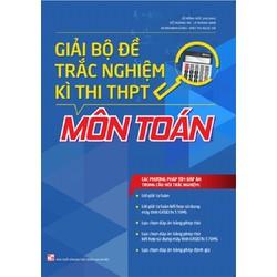 Giải bộ đề thi trắc nghiệm Kì thi THPT - Môn Toán