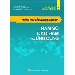 PPG các dạng toán THPT- Hàm số ,Đạo hàm và ứng dụng