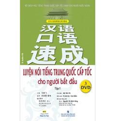 Luyện Nói Tiếng Trung Quốc Cấp Tốc Cho Người Bắt Đầu -Tập 1 - 138k