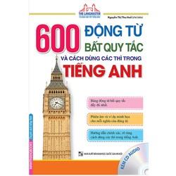 600 động từ bất quy tắc và cách dùng các thì trong tiếng Anh kèm CD